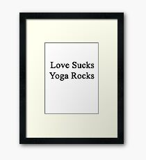 Love Sucks Yoga Rocks  Framed Print