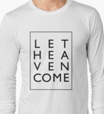 Let Heaven Come - Black Long Sleeve T-Shirt