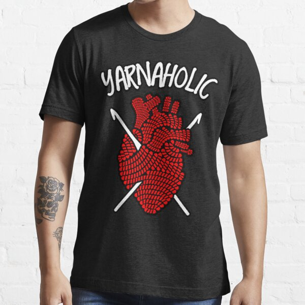 Yarnaholic Crocheting Lover Crochet Yarn Anatomical Heart Essential T-Shirt
