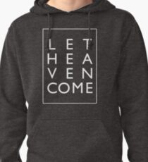 Let Heaven Come - White Pullover Hoodie