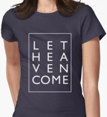 Let Heaven Come - White Women's Fitted T-Shirt