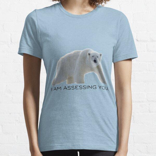 I am assessing you. Essential T-Shirt