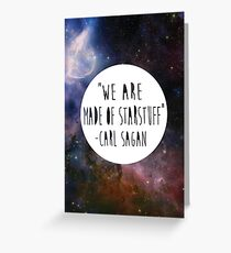 We Are Made of Starstuff Greeting Card