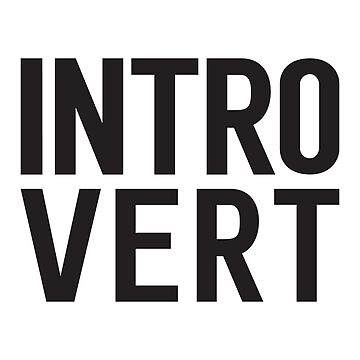 Introvert bold print by sjrollings