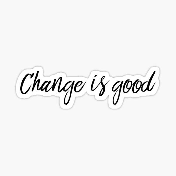 Veränderung ist gut Sticker