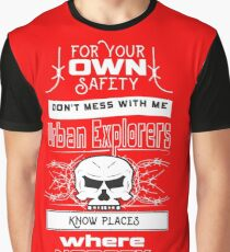 Dont mess with Urban Explorers Graphic T-Shirt