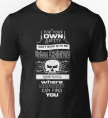 Dont mess with Urban Explorers T-Shirt