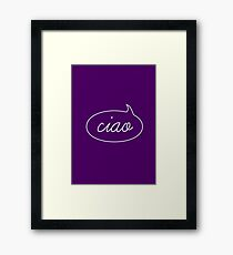 Ciao Framed Print