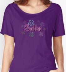 Sadist? Women's Relaxed Fit T-Shirt