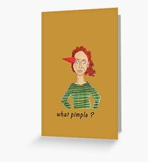 What pimple ? Greeting Card