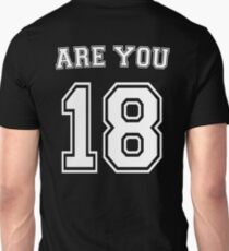 Are You 18? -White T-Shirt