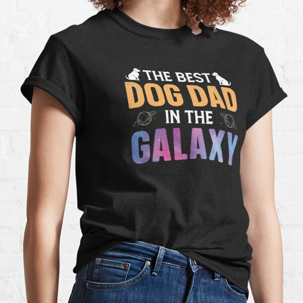 The Best Dog Dad In The Galaxy Classic T-Shirt