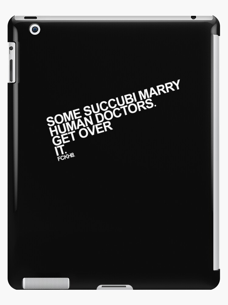 Some Succubi Marry Human Doctors. Get Over It. by juliamuehlbauer