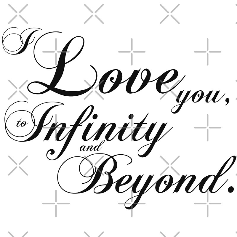 I Love You To Infinity And Beyond Quotes