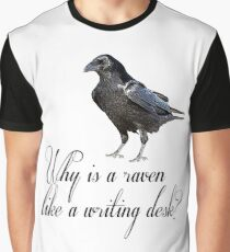 Why is a Raven like a Writing Desk? Graphic T-Shirt