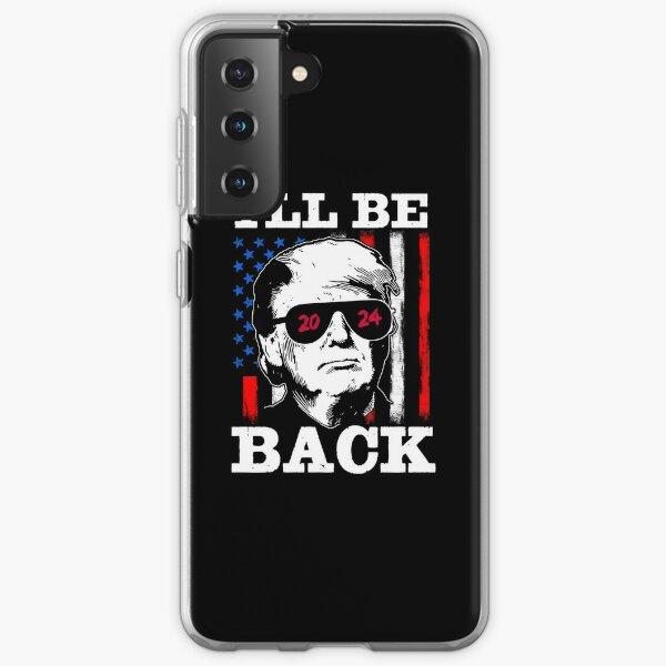 Patriotic Trump I'll Be Back 2024 Samsung Galaxy Soft Case