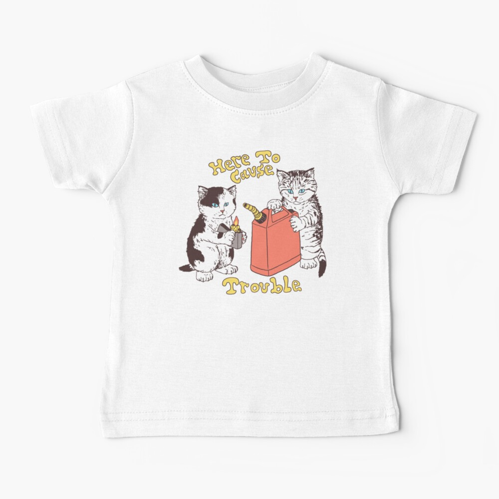 Here To Cause Trouble Baby T-Shirt