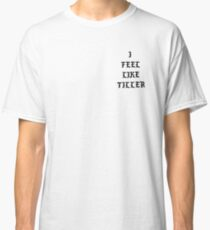 The Life of Tiller Classic T-Shirt