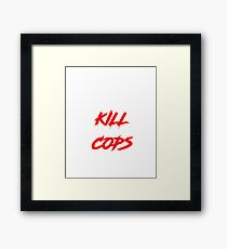 Kill Cops (red) Framed Print