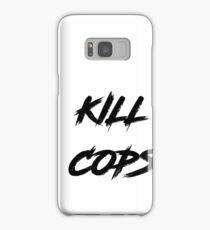 Kill Cops Samsung Galaxy Case/Skin