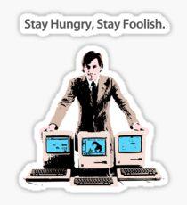 Stay Hungry, Stay Foolish Sticker
