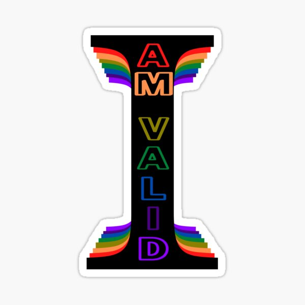 I Am Valid Rainbow Pride Flag Inspired Design Sticker