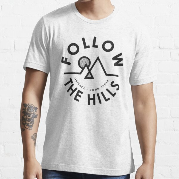 Follow the hills, environment, environmental, explorer Essential T-Shirt