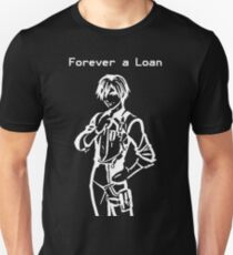 Forever a Loan T-Shirt