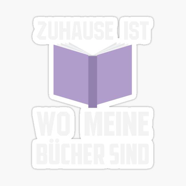 ZUHAUSE IST WO MEINE BÜCHER SIND Sticker