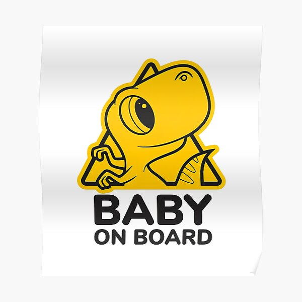 Baby On Board, Baby Dino On Board, Baby in Car Poster