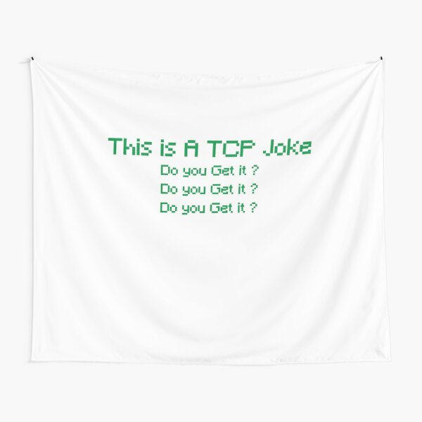 This is A TCP Joke (Funny Network Engineer Sayings) Tapestry