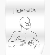 Graphic Designers Get Off On Helvetica  Poster