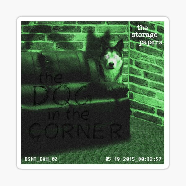 The Dog in the Corner Sticker