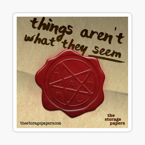 Things Aren't What They Seem Sticker