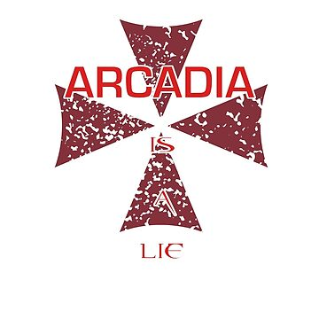 Arcadia is a lie... by MrDeath