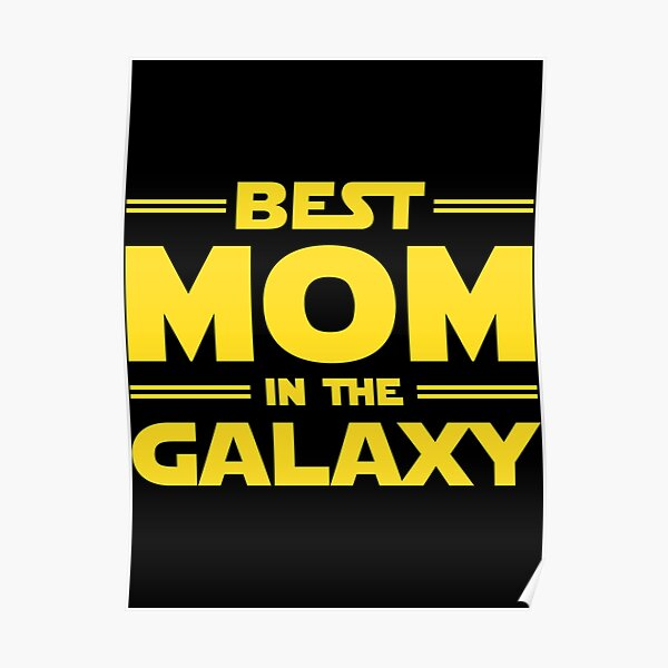 Best Mom in The Galaxy Relaxed Fit T-Shirt Poster