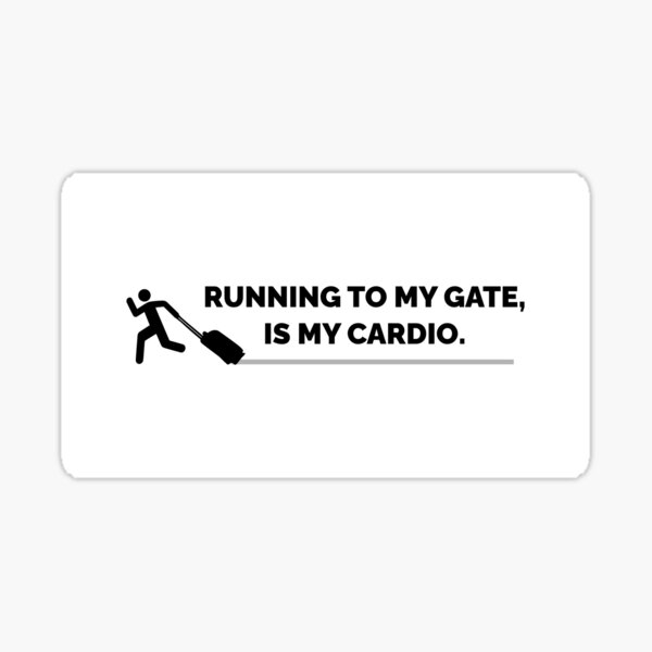 Running To My Gate, Is My Cardio on Green Background Sticker