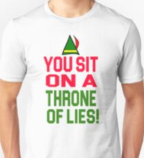 Elf Quote - You Sit On A Throne Of Lies! Unisex T-Shirt