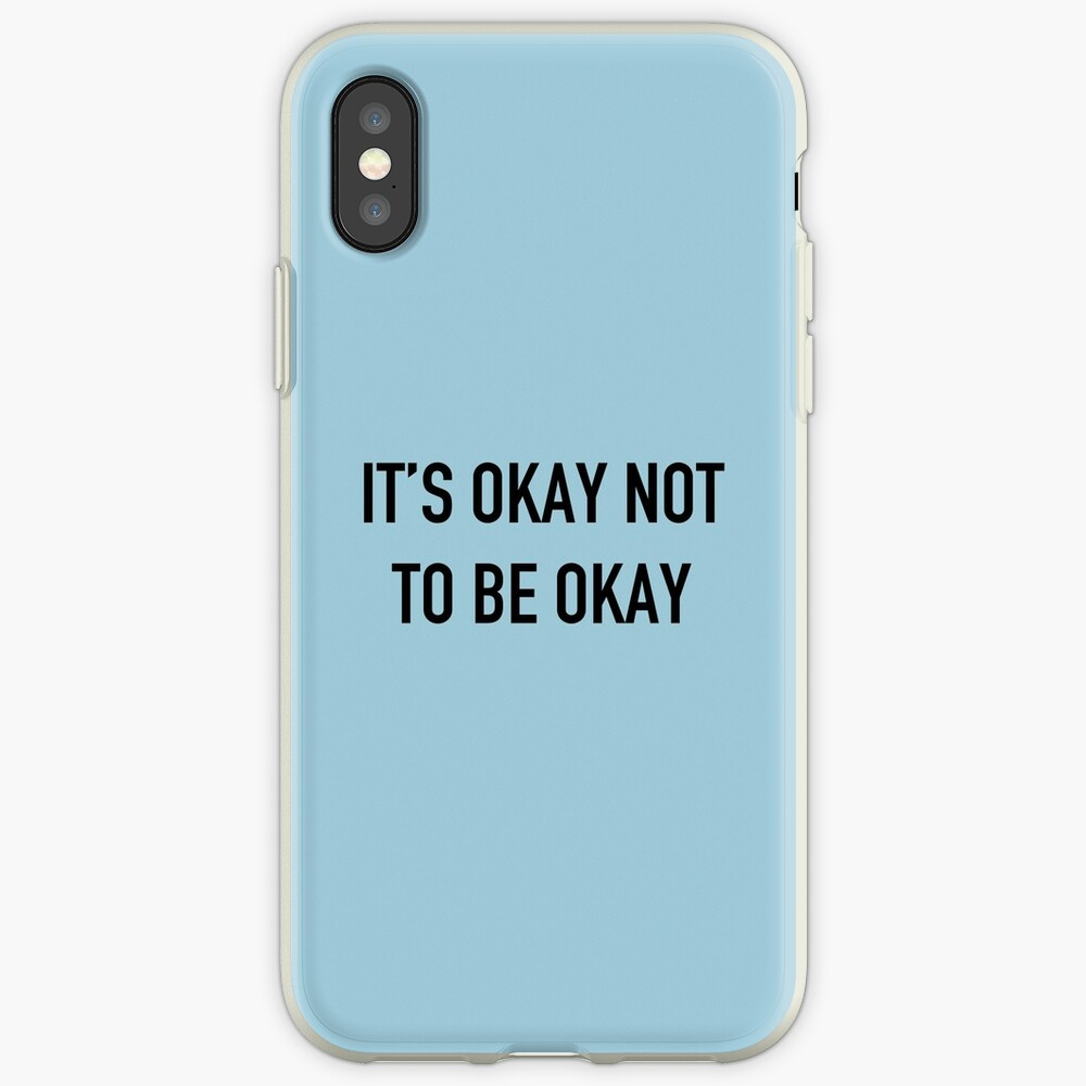 It's Okay Not To Be Okay. iPhone Case & Cover