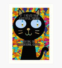 It's never your successful friends posting the inspirational quotes :) Art Print