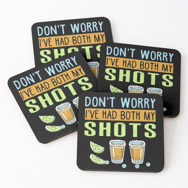 Don't worry I've had both my shots Funny Vaccination Tequila Coasters (Set of 4)