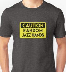 Caution - random jazz hands Unisex T-Shirt