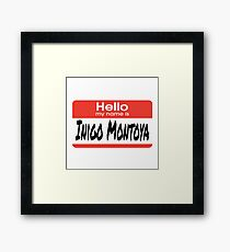 The Princess Bride Quote - Hello My Name Is Inigo Montoya Framed Print