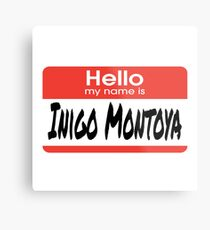 The Princess Bride Quote - Hello My Name Is Inigo Montoya Metal Print