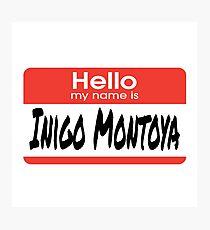 The Princess Bride Quote - Hello My Name Is Inigo Montoya Photographic Print