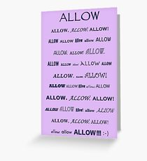 Allow! Greeting Card
