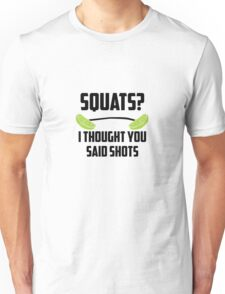 Squats? I thought you said shots - lime barbell Unisex T-Shirt
