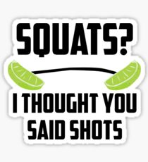 Squats? I thought you said shots - lime barbell Sticker