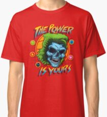 The Power is Yours Classic T-Shirt