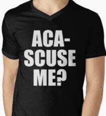 Pitch Perfect Quote - Aca-Scuse Me? Men's V-Neck T-Shirt